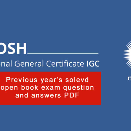 NEBOSH IGC Question and Answers PDF for Open Book Exam 2021